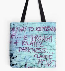the only way to represent light.... Tote Bag