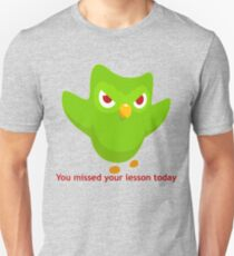 You missed your lesson today. Slim Fit T-Shirt