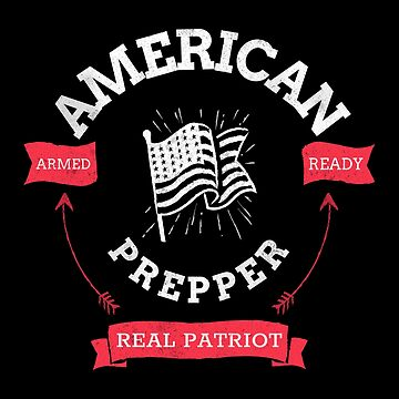 American Prepper Real Patriot by ockshirts