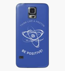 Think like a proton - be positive! (White) Case/Skin for Samsung Galaxy