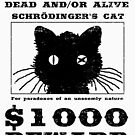 WANTED dead and/or alive - Schrödinger's cat by ReverendBJ