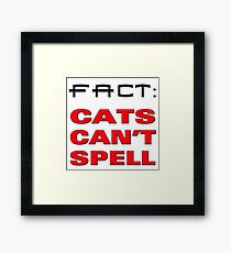 cats cant spell Framed Print