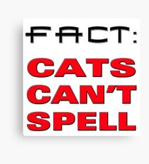 cats cant spell Canvas Print