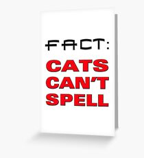 cats cant spell Greeting Card