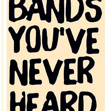 Ich mag Bands, von denen Sie noch nie gehört haben! von LordNeckbeard