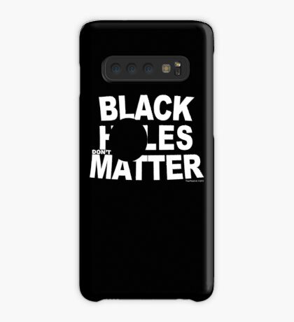 Black Holes Don't Matter Case/Skin for Samsung Galaxy