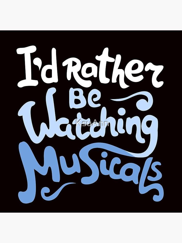 Prefiero estar viendo musicales de KsuAnn