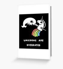 Unicorns Are Overrated Greeting Card