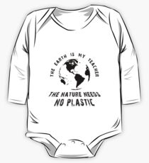The Earth Is My Teacher, The Nature Needs No Plastic Design Baby Body Langarm