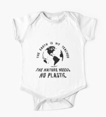 The Earth Is My Teacher, The Nature Needs No Plastic Design Baby Body Kurzarm