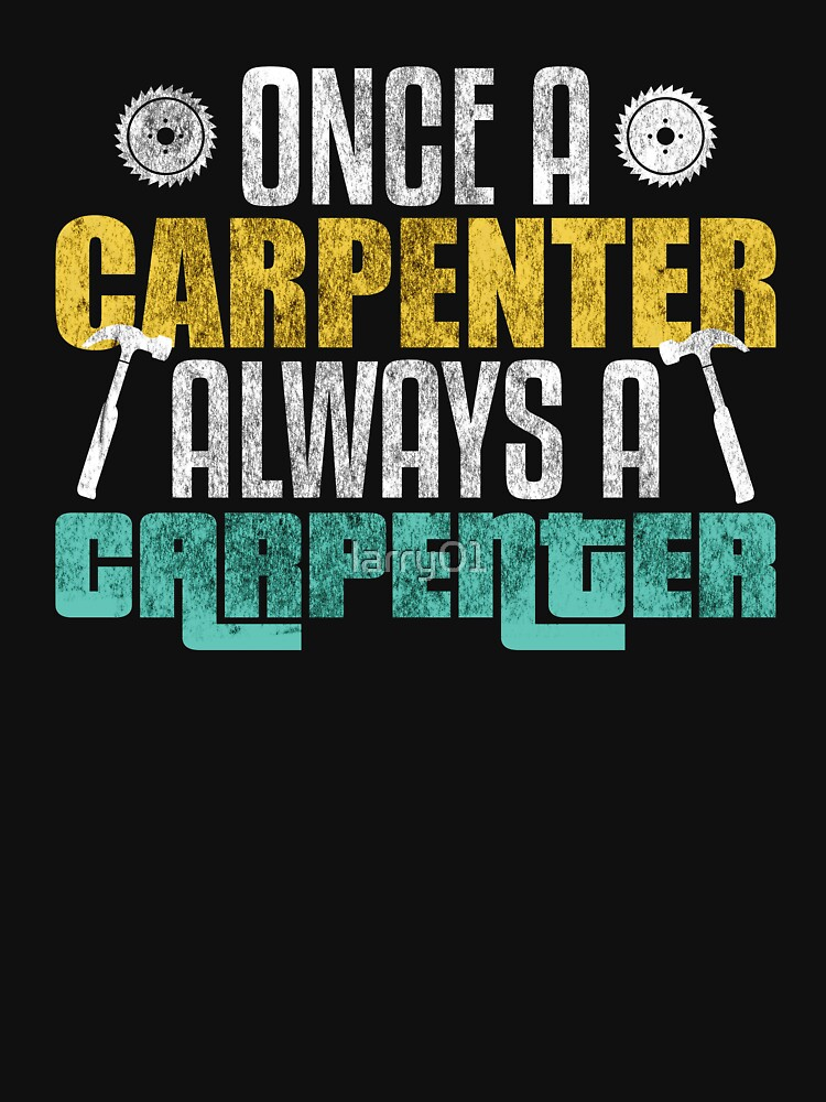 Carpenter T-Shirt & Carpenter Occupations Gift by larry01
