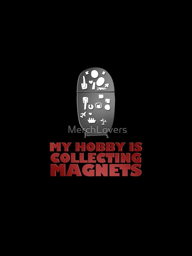 Collecting Magnets Refrigerator Fridge Magnets design by MerchLovers