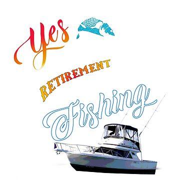 "Funny ""Retirement Plan"" Fishing Boating Shirt Gift  by techman516"