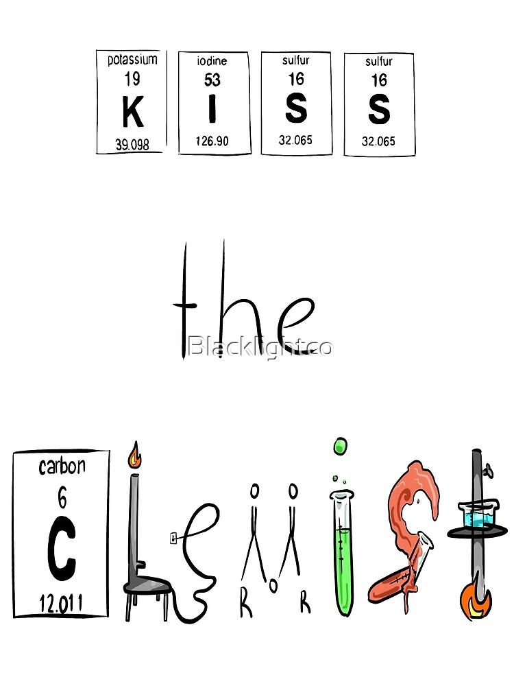 KISS the Chemist by Blacklightco