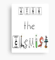 KISS the Chemist Canvas Print