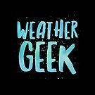 Weather Geek - Gift for Meteorologist - Storm Chaser Present by LJCM