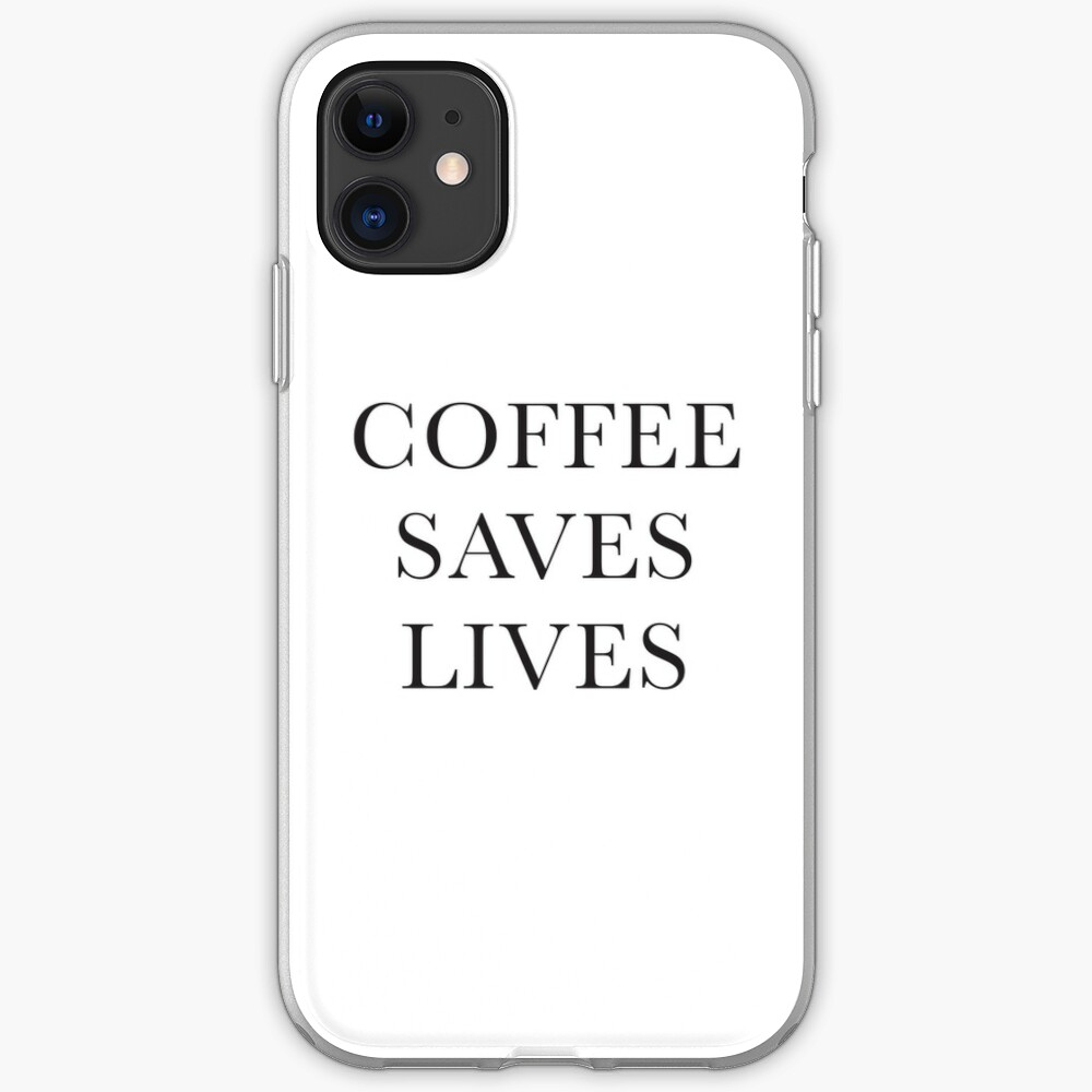 Coffee Saves Lives iPhone Soft Case
