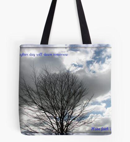 A Brighter Day Will Dawn Tomorrow Tote Bag