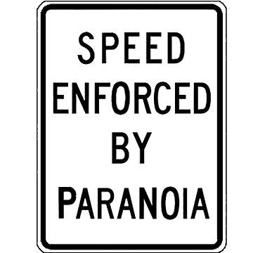 Speed Enforced by Paranoia (white) by Norm-de-Plume
