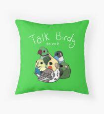 Talk Birdy to Me Throw Pillow