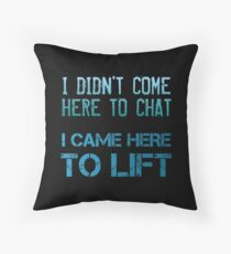 Gym Weight Lifting Cross Training Quote Workout Phrase I Came Here To Lift Bodenkissen