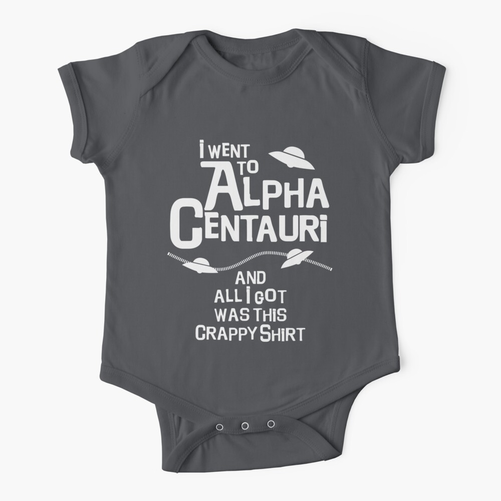 I went to Alpha Centauri and all I got was this crappy shirt Baby One-Piece