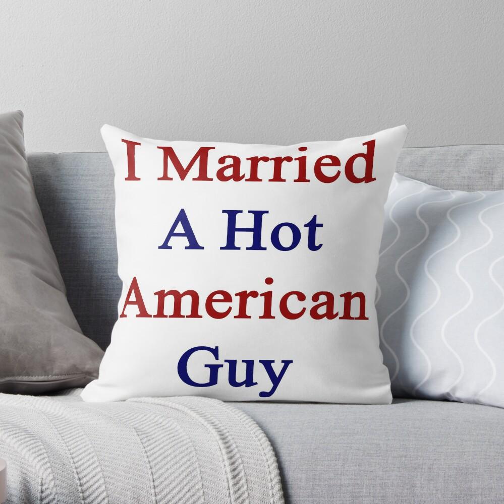 I Married A Hot American Guy Dekokissen