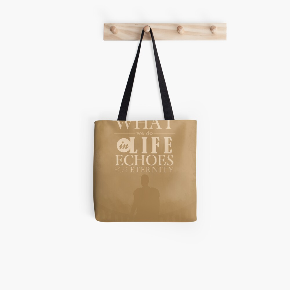 Gladiator - What we do in life... Tote Bag