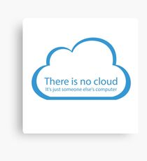 There is no cloud! Canvas Print