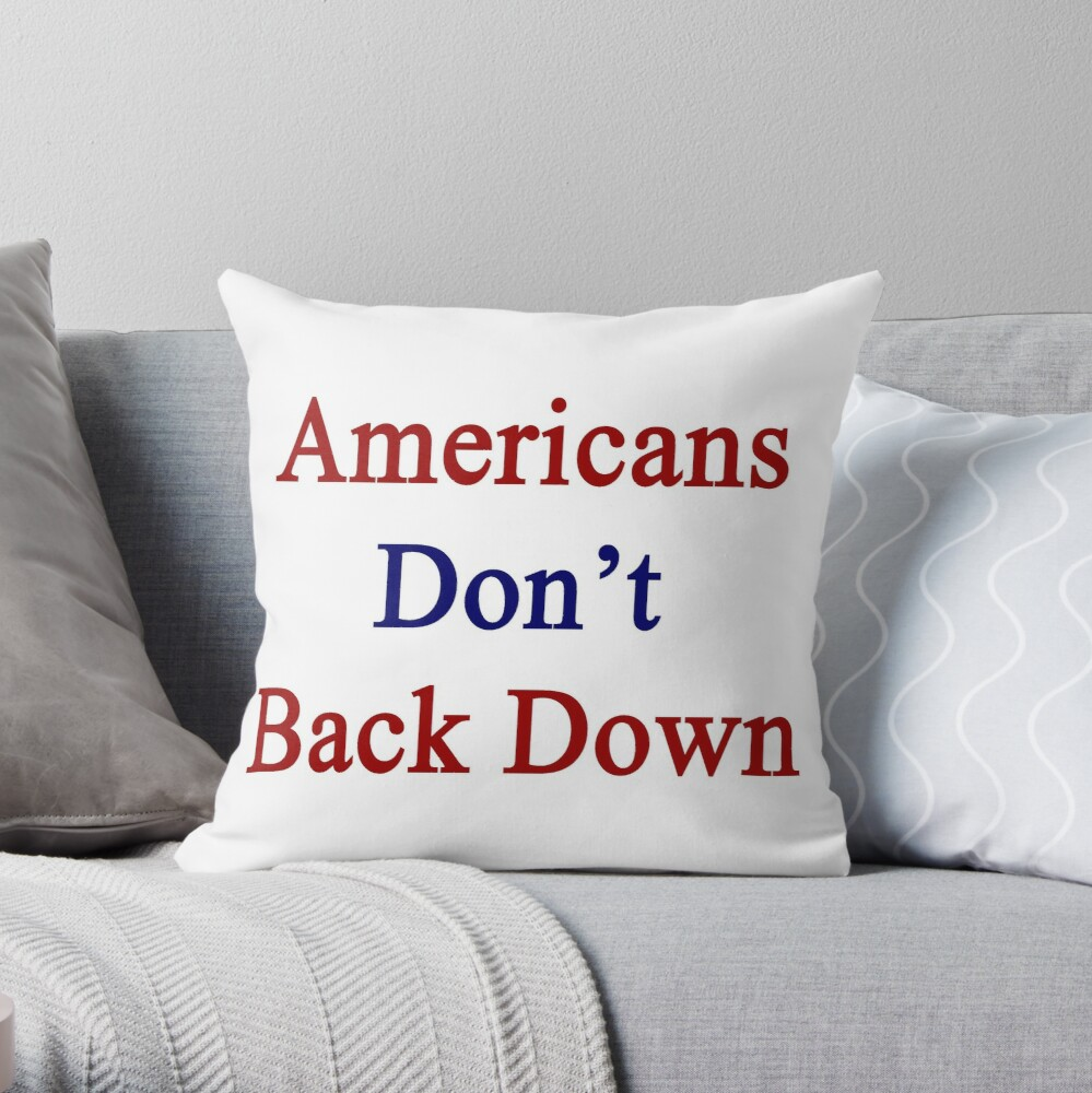 Americans Don't Back Down  Dekokissen