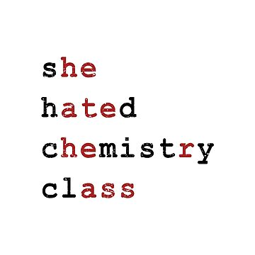 She Hated Chemistry Class (Black-Worn) [Rx-RB] by RoufXis