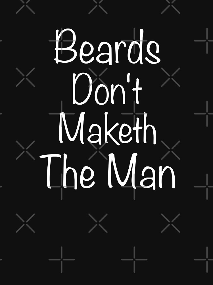 Beards Dont Maketh The Man , quote by azule1 by azule1
