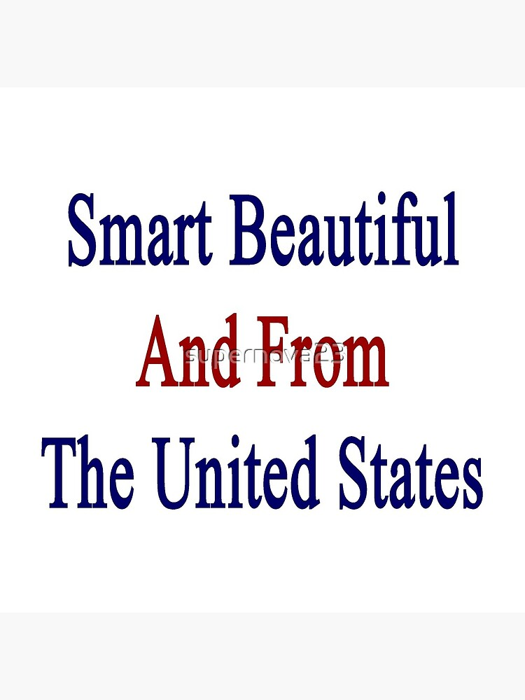 Smart Beautiful And From The United States von supernova23
