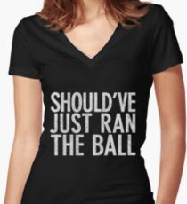 Should Have Just Ran the Ball Women's Fitted V-Neck T-Shirt