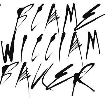I Blame William Baker by FizzBang