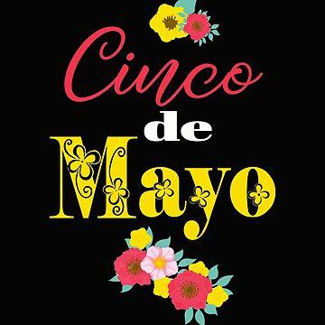 Cinco De Mayo For Women Festive Bojo Floral Design by kimmicsts