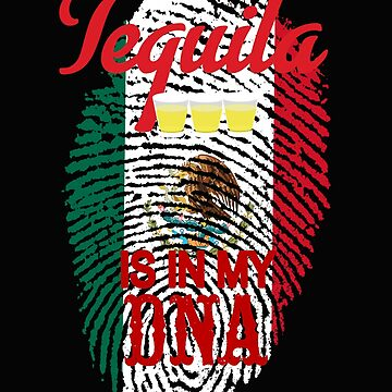 Cinco De Mayo Design Tequila Is In My DNA Fingerprint by kimmicsts