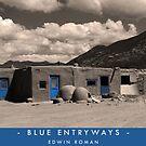 Blue Entryways by Edwin Roman