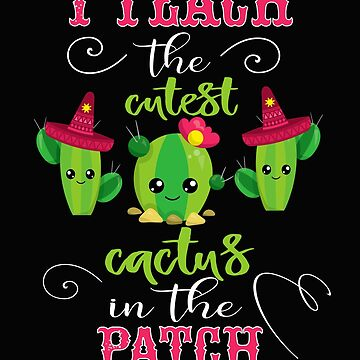 Cinco De Mayo Teacher Design Funny Cutest Cactus Gift by kimmicsts