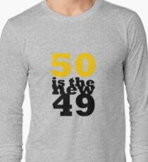 50 Is The New 49 Long Sleeve T Shirt
