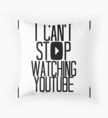 I Can't Stop Watching YouTube Throw Pillow