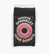 Whatever sprinkles your Donuts Shirt glazed dough Bettbezug