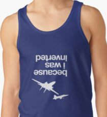 """""""Because I was inverted"""", Top Gun inspired - WHITE VERSION Tank Top"""