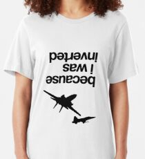 """""""Because I was inverted"""", Top Gun Inspired - BLACK VERSION Slim Fit T-Shirt"""