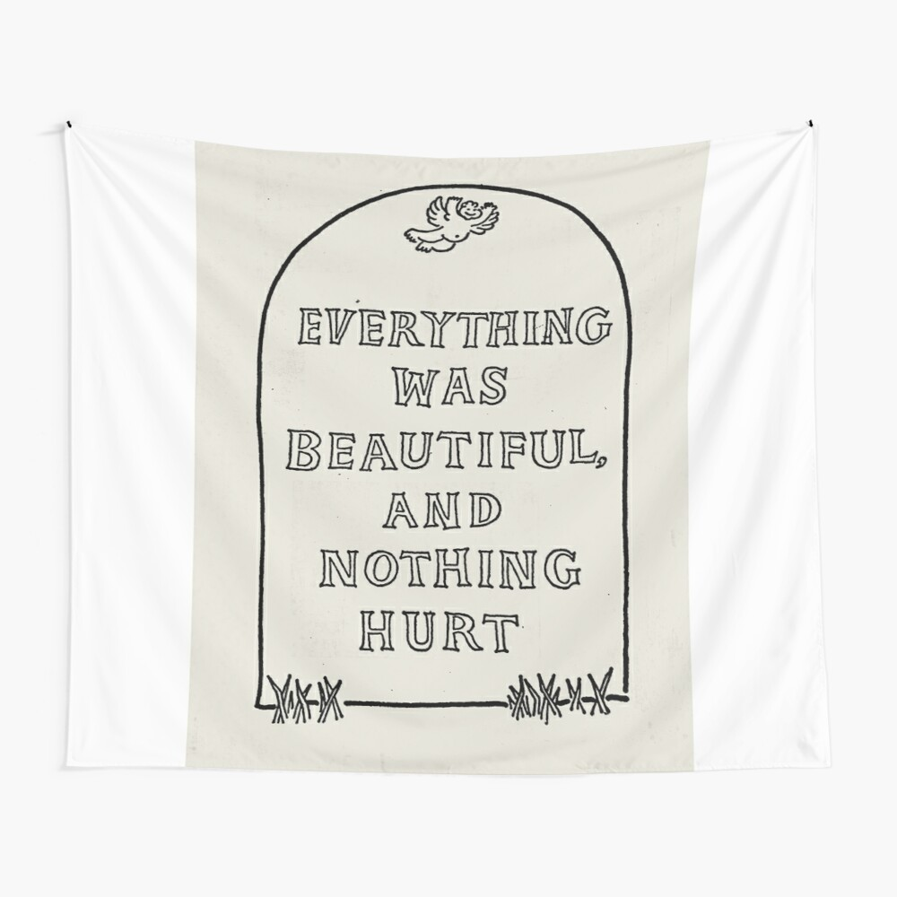 Slaughterhouse Five – Everything Was Beautiful and Nothing Hurt Wall Tapestry