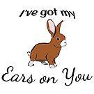 Rabbit: I've got my Ears on you by tribbledesign
