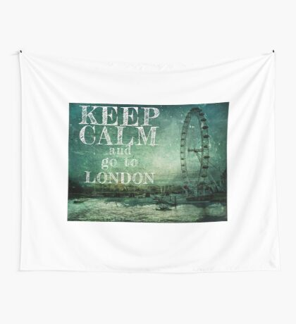 Keep calm and go to London Wall Tapestry