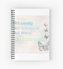 Just an Introvert  Spiral Notebook