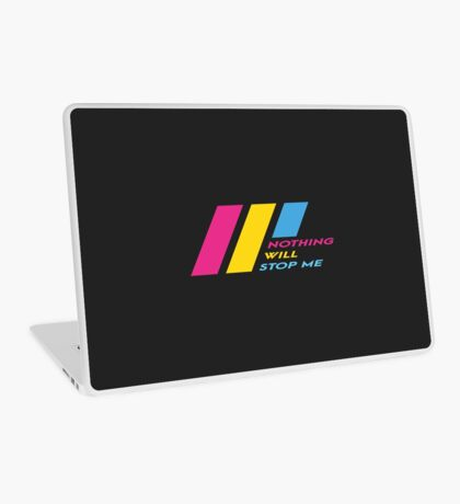 Pride Stripe: Nothing Will Stop Me Laptop Skin