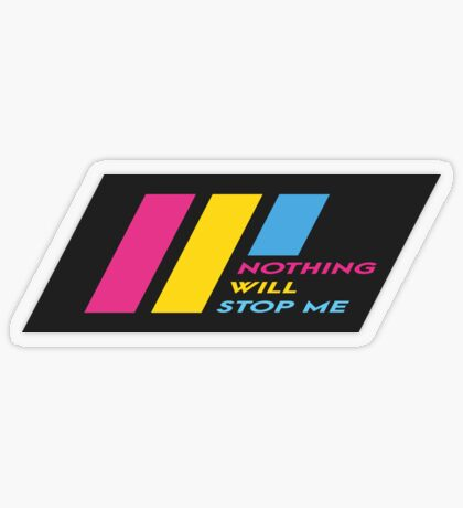 Pride Stripe: Nothing Will Stop Me Transparent Sticker